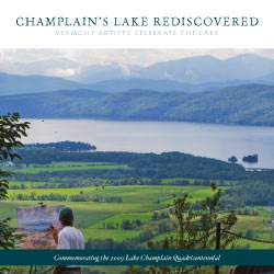 Champlain's Lake Rediscovered:Vermont Artists Celebrate the Lake