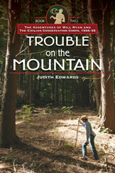 Trouble on the Mountain, The Adventures of Will Ryan and the Civilian Conservation Corps, 1934-35